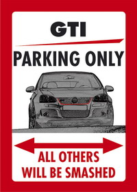 GTI PARKING ONLY US-Style Parkschild